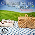 Classical Music for the Reader 10: Great Masterpieces for the Dedicated Reader