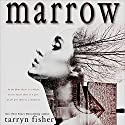 Marrow Audiobook by Tarryn Fisher Narrated by Audra Pagano