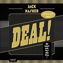 Deal!: Du gibst mir, was ich will Hörbuch von Jack Nasher Gesprochen von: Jack Nasher