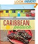 Caribbean Potluck: Modern Recipes fro...