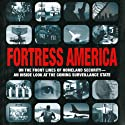 Fortress America: On the Front Lines of Homeland Security - An Inside Look at the Coming Surveillance State (       UNABRIDGED) by Matt Brzezinski Narrated by Allen O'Reilly