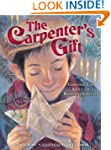 The Carpenter's Gift: A Christmas Tal...