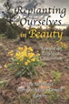 Replanting Ourselves in Beauty: Towar...