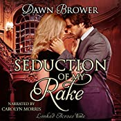 Seduction of My Rake: Linked Across Time, Book 3 | Dawn Brower