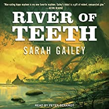 River of Teeth: River of Teeth Series, Book 1 Audiobook by Sarah Gailey Narrated by Peter Berkrot
