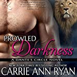Prowled Darkness: Dante's Circle, Book 7 | Carrie Ann Ryan