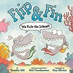 Flip & Fin: We Rule the School! | Timothy Gill