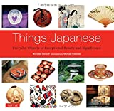 img - for Things Japanese: Everyday Objects of Exceptional Beauty and Significance book / textbook / text book