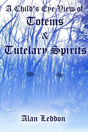 A Child's Eye View of Totems and Tutelary Spirits