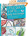 Little Quilts and Gifts from Jelly Ro...