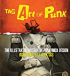 The Art of Punk: The Illustrated Hist...