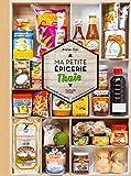Ma petite épicerie thaïe: 50 produits décryptés - 40 recettes associées