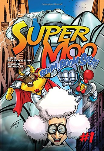 Super Moo #1: Boom, Boom, Splat!: Volume 1 (A superhero graphic novel series for kids)