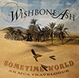 Sometime World: Mca Travelogue by Wishbone Ash (2012-06-26)