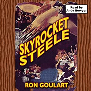 Skyrocket Steele | [Ron Goulart]