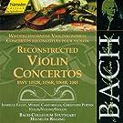 Bach : Concertos reconstitu�s pour violon BWV 1052R, 1056R, 1064R, 1045