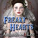 Freaky Hearts: A Mystic Caravan Mystery, Book 3 Audiobook by Amanda M. Lee Narrated by Caitlin Kelly
