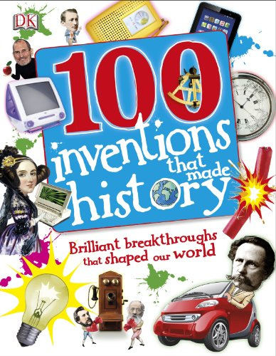100 Inventions That Made History (Dk)