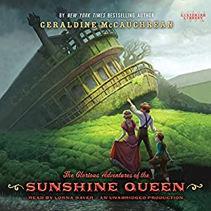 The Glorious Adventures of the Sunshine Queen Audiobook