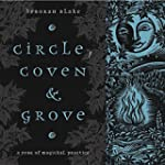 Circle, Coven & Grove: A Year of Magi...