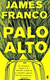 Palo Alto by Franco. James ( 2011 ) Paperback