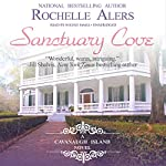 Sanctuary Cove: A Cavanaugh Island Novel, Book 1 | Rochelle Alers