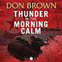 Thunder in the Morning Calm: Pacific Rim Series, Book 1 (       UNABRIDGED) by Don Brown Narrated by Dick Hill