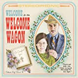 Welcome To The Welcome Wagon: The Welcome Wagon