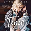 Tonic Audiobook by Staci Hart Narrated by Jason Clarke, Kirsten Leigh
