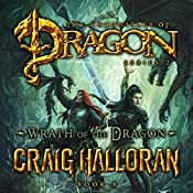 Wrath of the Dragon: The Chronicles of Dragon, Series 2: Tail of the Dragon, Book 8 | Craig Halloran
