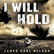 I Will Hold: The Story of USMC Legend Clifton B. Cates from Belleau Wood to Victory in the Great War Audiobook by James Carl Nelson Narrated by Sean Pratt