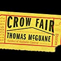 Crow Fair: Stories (       UNABRIDGED) by Thomas McGuane Narrated by Roger Wayne