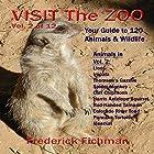 Visit the Zoo: Volume 2 Hörbuch von Frederick Fichman Gesprochen von: Frederick Fichman