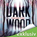 Dark Wood Audiobook by Thomas Finn Narrated by Oliver Rohrbeck
