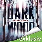 Dark Wood Hörbuch von Thomas Finn Gesprochen von: Oliver Rohrbeck
