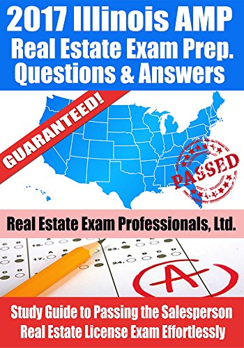 2017-illinois-amp-real-estate-exam-prep-questions-and-answers-study-guide-to-passing-the-salesperson