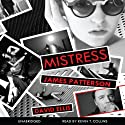 Mistress (       UNABRIDGED) by James Patterson, David Ellis Narrated by Kevin T. Collins
