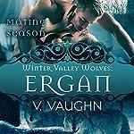 Ergan: Winter Valley Wolves, Book 5 | V. Vaughn, Mating Season Collection