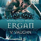 Ergan: Winter Valley Wolves, Book 5 | V. Vaughn,  Mating Season Collection