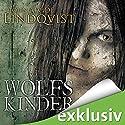 Wolfskinder Hörbuch von John Ajvide Lindqvist Gesprochen von: Michael Hansonis