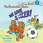 The Berenstain Bears - We Love Soccer! | Mike Berenstain