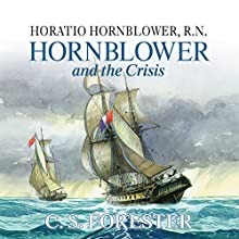 Hornblower and the Crisis Audiobook by C. S. Forester Narrated by Christian Rodska