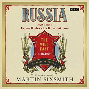 Russia: Part One: From Rulers to Revolutions Radio/TV Program