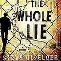 The Whole Lie: Conway Sax, Book 2 (       UNABRIDGED) by Steve Ulfelder Narrated by Mark Boyett