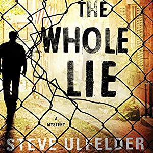 The Whole Lie: Conway Sax, Book 2 | [Steve Ulfelder]