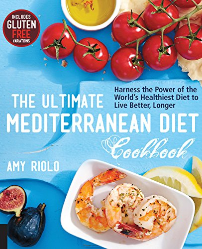 Book cover The Ultimate Mediterranean Diet Cookbook: Harness the Power of the World's Healthiest Diet to Live Better, Longer