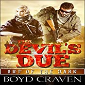 The Devil's Due: A Post Apocalyptic Thriller: Out of the Dark, Book 3 | Boyd Craven III