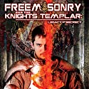Freemasonry and the Knights Templar: Legacy of Secrecy  by O. H. Krill Narrated by O. H. Krill