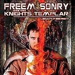 Freemasonry and the Knights Templar: Legacy of Secrecy | O. H. Krill