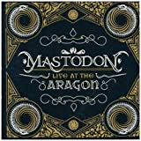Mastodon Live At The Aragon (CD+DVD) by Mastodon (2011) Audio CD